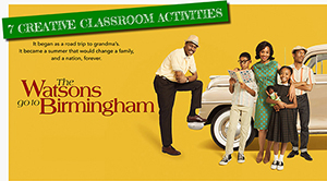 Watsons Go to Birmingham:  7 Creative Classroom Activities Feature Image