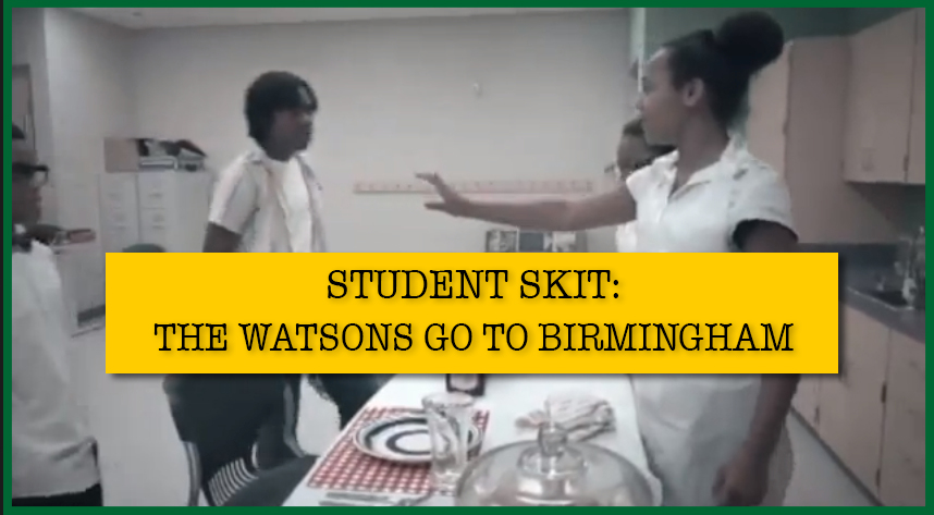 Watch a student skit of Watsons Go To Birmingham! post thumbnail