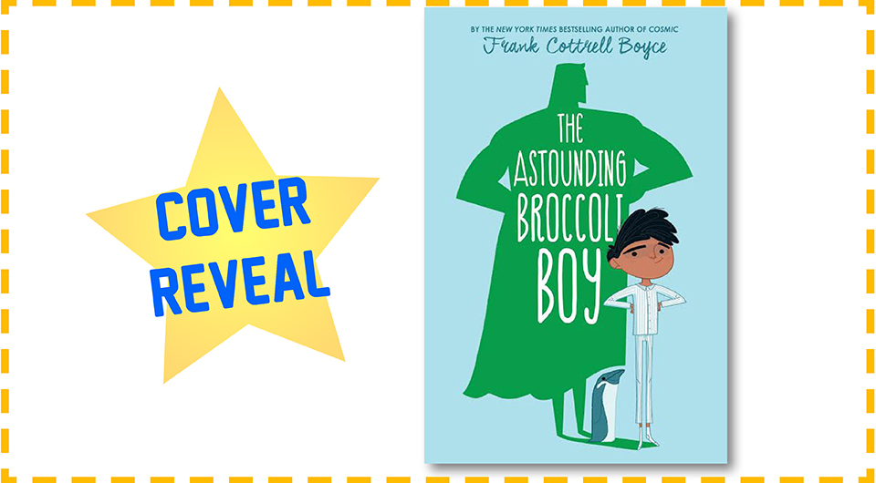 COVER REVEAL: The Astounding Broccoli Boy   by Frank Cottrell Boyce post thumbnail