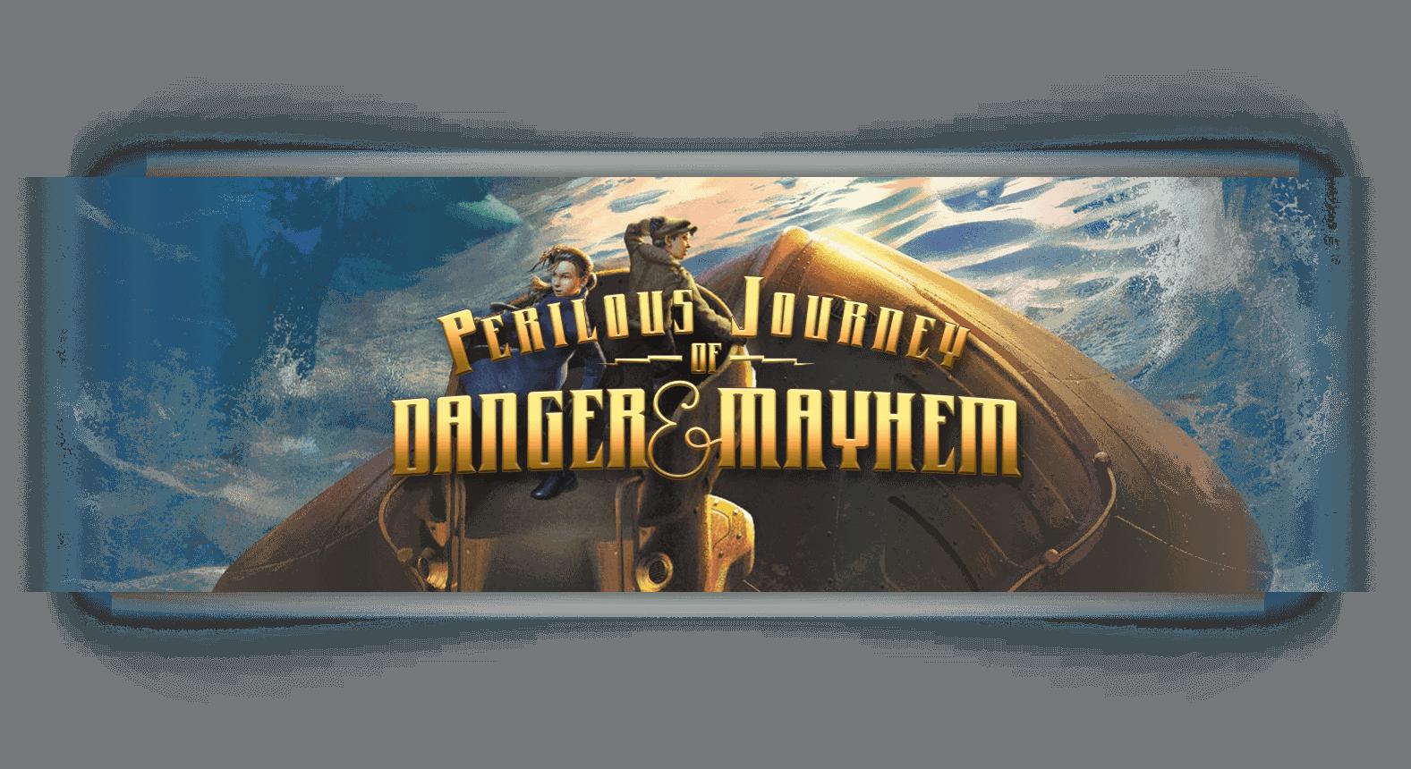 Journey Of Danger And Mayhem